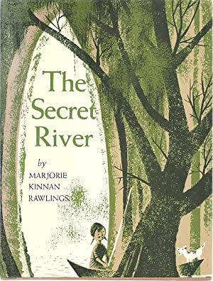 THE SECRET RIVER: Rawlings, Marjorie Kinan