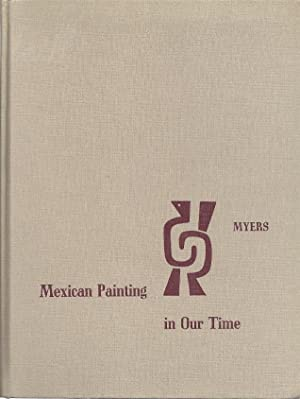MEXICAN PAINTING IN OUR TIME: Myers, Bernard