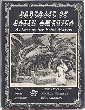 PORTRAIT OF LATIN AMERICA AS SEEN BY HER PRINT MAKERS: Haight, Anne Lyon, ed.