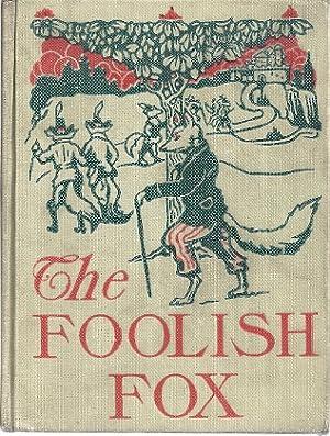 THE FOOLISH FOX: Neill, John Rea