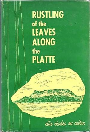 RUSTLING OF THE LEAVES ALONG THE PLATTE: McCubbin, Ellis Rhodes