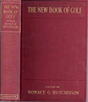 THE NEW BOOK OF GOLF: Hutchinson, Horace G., ed.