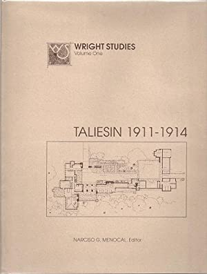 WRIGHT STUDIES VOLUME ONE: TALESIN 1911-1914: Menocal, Narciso G.