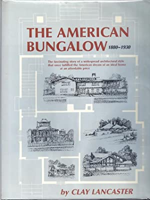 THE AMERICAN BUNGALOW 1880-1930: Lancaster, Clay