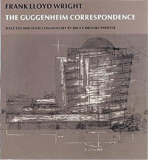 THE GUGGENHEIM CORRESPONDENCE: Wright, Frank Lloyd