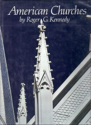 AMERICAN CHURCHES: Kennedy, Roger G.