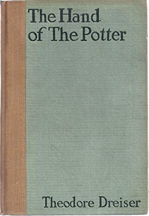 THE HAND OF THE POTTER: Dreiser, Theodore