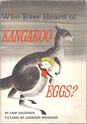 WHOEVER HEARD OF KANGAROO EGGS: Vaughan, Sam