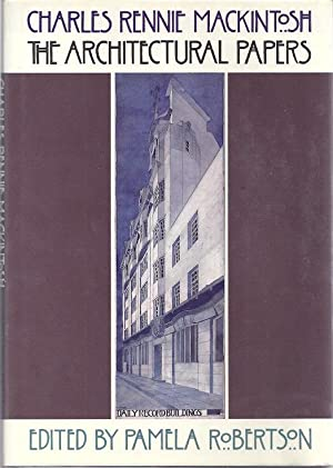 THE ARCHITECTURAL PAPERS: Mackintosh, Charles Rennie