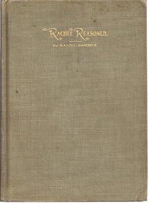 RACHEL REASONER: OR A SCRIPTURAL DAUGHTER, WIFE AND MOTHER: Sommer, Daniel