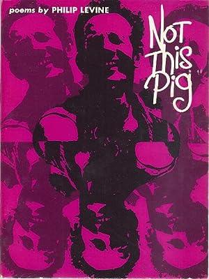 NOT THIS PIG: Levine, Philip