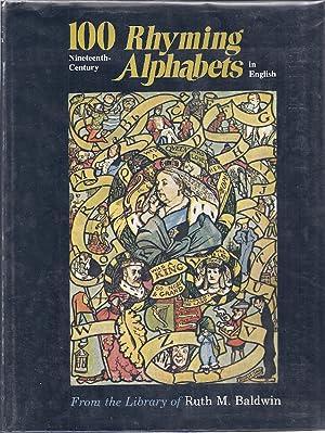 100 NINETEENTH-CENTURY RHYMING ALPHABETS IN ENGLISH: Baldwin, Ruth