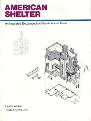 AMERICAN SHELTER: AN ILLUSTRATED ENCYCLOPEDIA OF THE AMERICAN HOME.: Walker, Lester