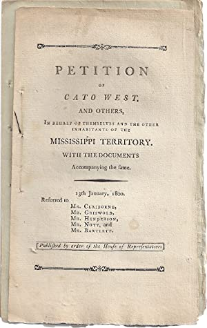 PETITION OF CATO WEST, AND OTHERS, IN BEHALF OF THEMSELVES AND OTHER: West, Cato