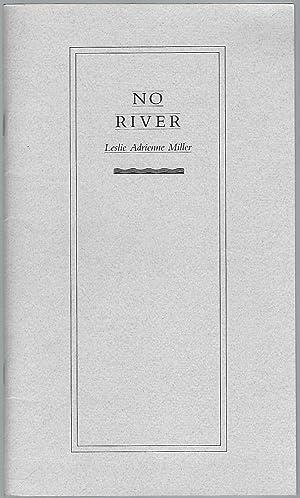 NO RIVER: Miller, Leslie Adrienne
