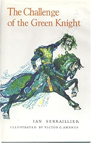 THE CHALLENGE OF THE GREEN KNIGHT: Serraillier, Ian