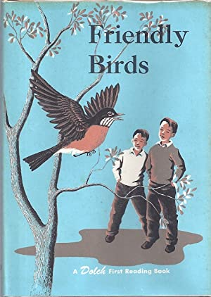FRIENDLY BIRDS: A FIRST READING BOOK: Dolch, Edward W.