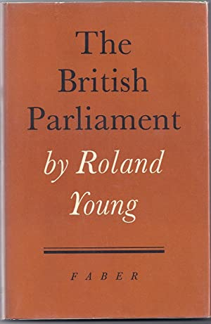THE BRITISH PARLIAMENT: Young, Roland