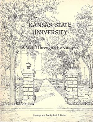 KANSAS STATE UNIVERSITY; A WALK THROUGH THE CAMPUS: Fisher, Emil C.