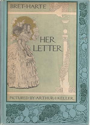 HER LETTER; HIS ANSWER & HER LAST LETTER: Harte, Bret