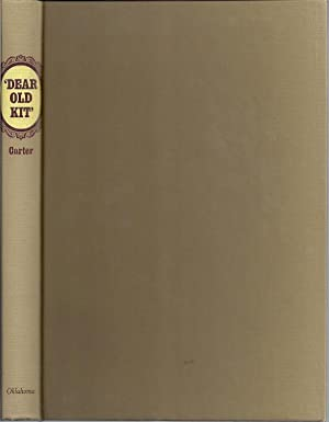 DEAR OLD KIT: THE HISTORICAL CHRISTOPHER CARSON: Carter, Harvey Lewis