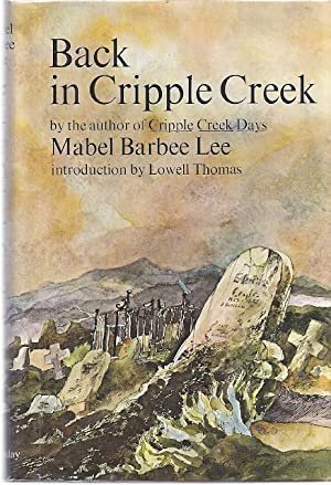 BACK IN CRIPPLE CREEK: Lee, Mabel Barbee
