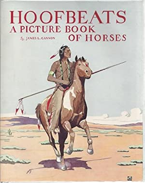 HOOFBEATS: A PICTURE BOOK OF HORSES: Cannon, James L.