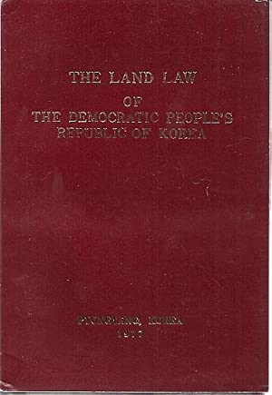 THE LAND LAW OF THE DEMOCRATIC PEOPLE'S: Kim Il Sung