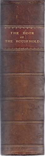 THE BOOK OF THE HOUSEHOLD; OR FAMILY DICTIONARY OF EVERYTHING CONNECT