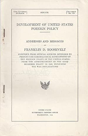 DEVELOPMENT OF UNITED STATES FOREIGN POLICY; ADDRESSES AND MESSAGES: Roosevelt, Franklin D.