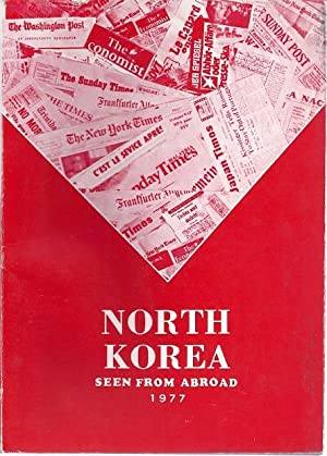 NORTH KOREA SEEN FROM ABROAD 1977: The Korea Herald
