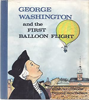 GEORGE WASHINGTON AND THE FIRST BALLOON: Lindop, Edmund