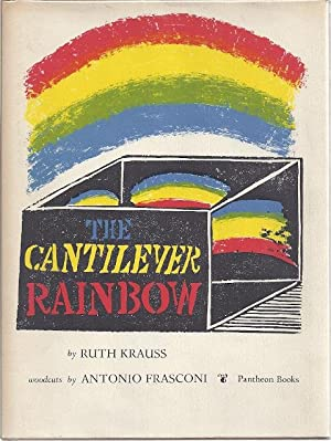THE CANTILEVER RAINBOW: Krauss, Ruth