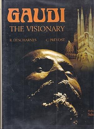 GAUDI THE VISIONARY: Descharnes, Robert
