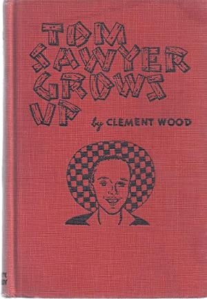 TOM SAWYER GROWS UP: Wood, Clement