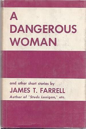 A DANGEROUS WOMAN: Farrell, James T.