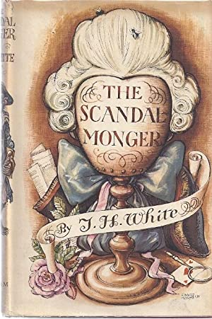 THE SCANDALMONGER: White, T.H.