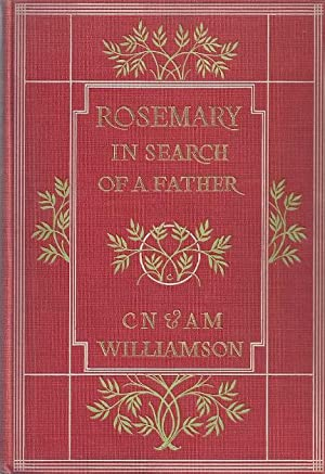 ROSEMARY IN SEARCH OF A FATHER: Williamson, C.N & A.M.
