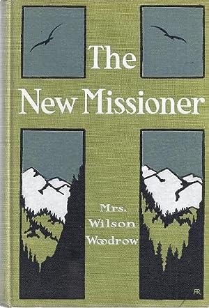 THE NEW MISSIONER: Woodrow, Mrs. Wilson