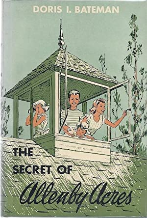 THE SECRET OF ALLENBY ACRES: Bateman, Doris I.
