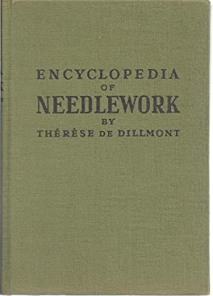 ENCYCLOPEDIA OF NEEDLEWORK: Dillmont, Therese De