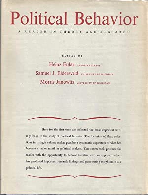 POLITICAL BEHAVIOR: A READER IN THEORY AND RESEARCH: Eulau, Heinz