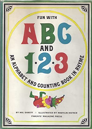 FUN WITH ABC AND 1 2 3: AN ALPHABET AND COUNTING BOOK IN RHYME: Dareff, Hal