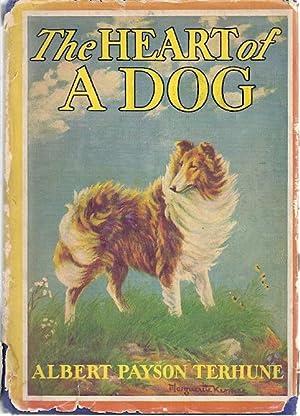 THE HEART OF A DOG: Terhune, Albert Payson