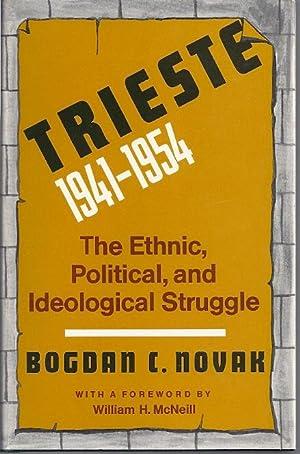 TRIESTE, 1941-1954; THE ETHNIC, POLITICAL, AND IDEOLOGICAL STRUGGLE: Novak, Bogdan