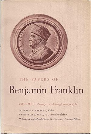 THE PAPERS OF BENJAMIN FRANKLIN. VOLUME 3. JANUARY 1, 1745, THROUGH: Labaree, Leonard, ed.