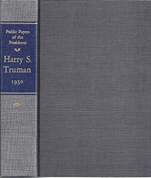PUBLIC PAPERS OF THE PRESIDENTS OF THE UNITED STATES: HARRY S. TRUMAN: Truman, Harry S.