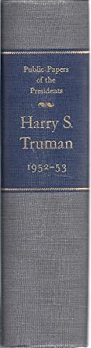 PUBLIC PAPERS OF THE PRESIDENTS OF THE UNITED STATES. HARRY S. TRUMAN: Truman, Harry S.