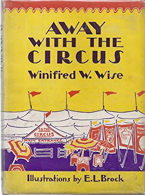 AWAY WITH THE CIRCUS: Wise, Winifred