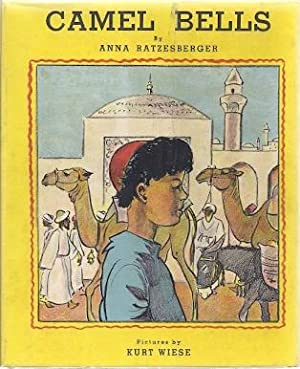 CAMEL BELLS; A BOY OF BAGHDAD: Ratzesberger, Anna